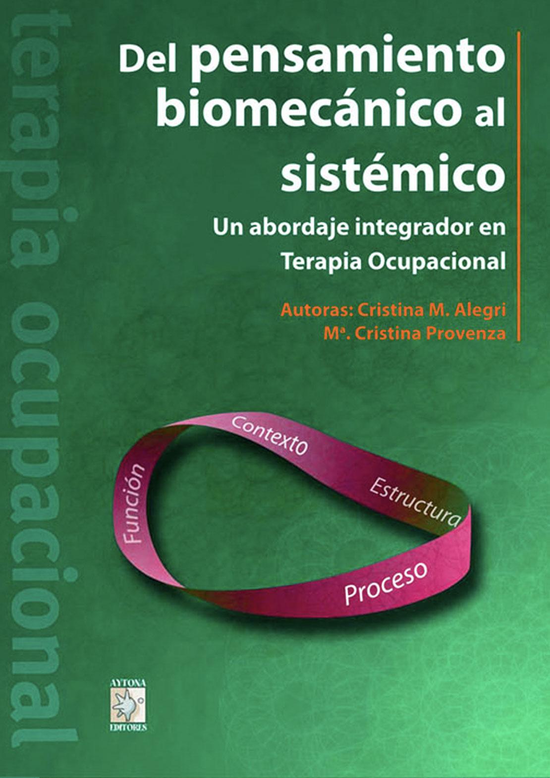 Libros Terapia Ocupacional Del pensamiento biomecánico al sistémico