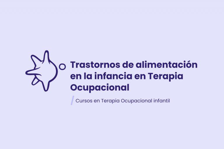 curso trastornos de alimentacion en la infancia en Terapia Ocupacional